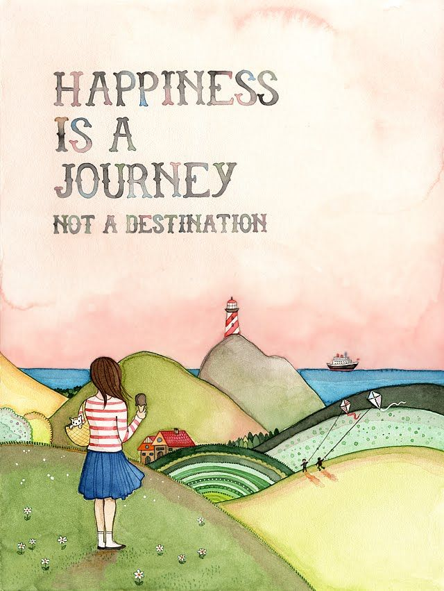 Happiness is a journey quote
